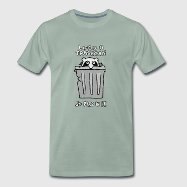 Life is a trash can - Pinkel pure. - Men's Premium T-Shirt