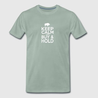 Keep Calm And Buy And Hold - Männer Premium T-Shirt