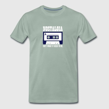 Nostalgia Isn't What It Used To Be. - Men's Premium T-Shirt