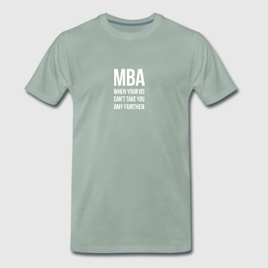 Gift Studies University Bachelor master Engineering MBA - Premium-T-shirt herr