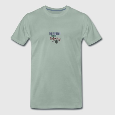 Skilled enough to become an infantry - Men's Premium T-Shirt