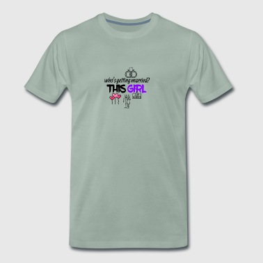 This girl is getting married - Men's Premium T-Shirt