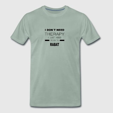 i dont need therapy i just need to go to RABAT - Männer Premium T-Shirt