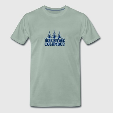 Indians: Here Before Columbus - Men's Premium T-Shirt