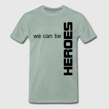 We Can Be Heroes - we will be heroes - Men's Premium T-Shirt