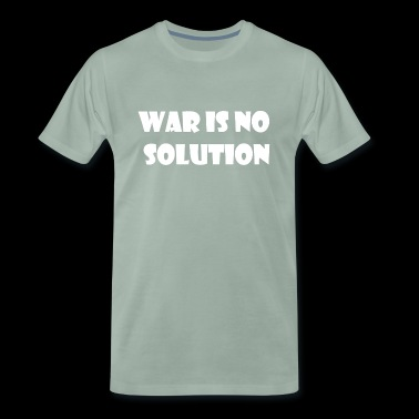 War is not the solution g / w 2 - Men's Premium T-Shirt