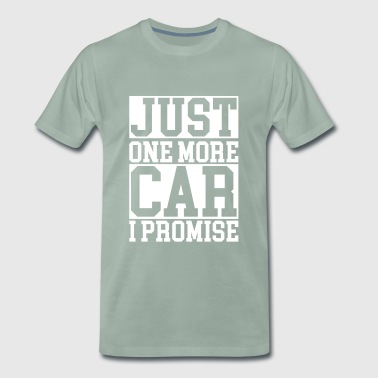 just one more car, just a car, I promise - Men's Premium T-Shirt