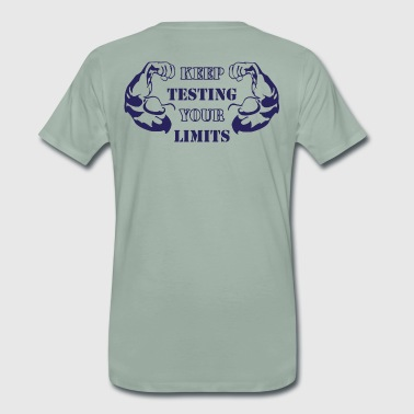 Keep TESTING your LIMITS - Camiseta premium hombre