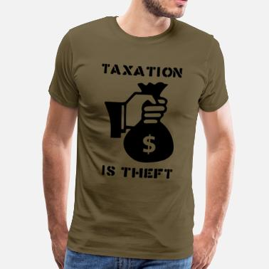 Theft Taxation is theft - Men's Premium T-Shirt