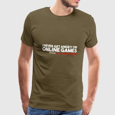 Online games do not make me angry - Men's Premium T-Shirt