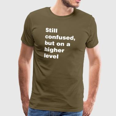 Still Confused - Männer Premium T-Shirt