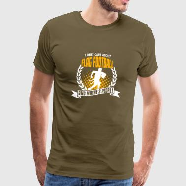 I Only Care About Flag Football - Männer Premium T-Shirt