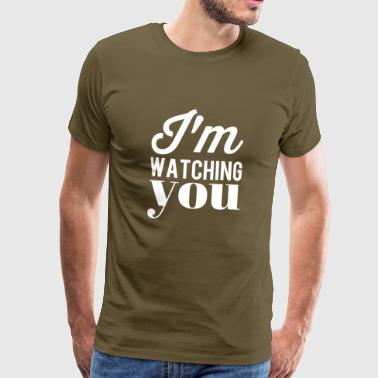 I am watching you - white - Men's Premium T-Shirt