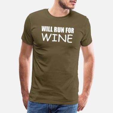 William will run for wine funny quote - Men's Premium T-Shirt