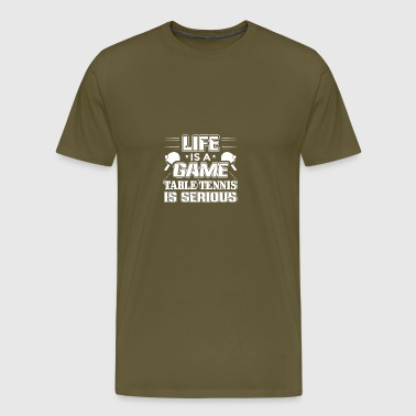 Table Tennis LIFE IS A GAME Shirt - Men's Premium T-Shirt