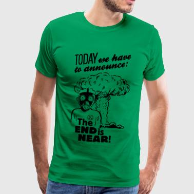the end is near - anti nuclear energy - Männer Premium T-Shirt