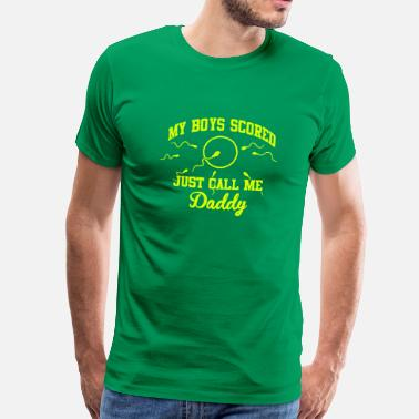 Sex Score my boys scored just call me daddy - Men's Premium T-Shirt