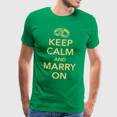 Keep calm and marry on - Maglietta Premium da uomo