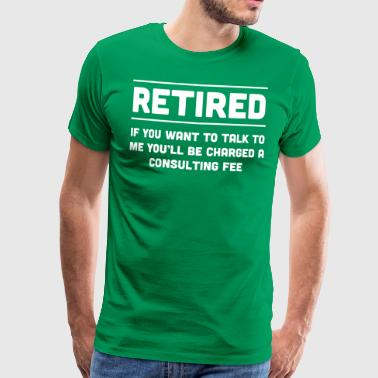 Retired Consulting Fee - Men's Premium T-Shirt