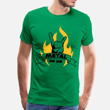 True Metal METAL OR DIE!!! Flame - Camiseta premium hombre