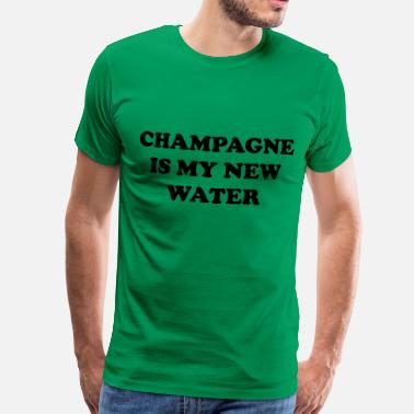 Champagner Lustig Champagne is my new water - Männer Premium T-Shirt