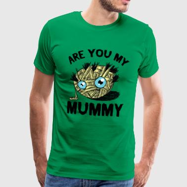 Mummy - Are you my mummy? - Men's Premium T-Shirt