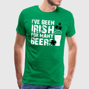 I've been irish for many beers - Premium T-skjorte for menn