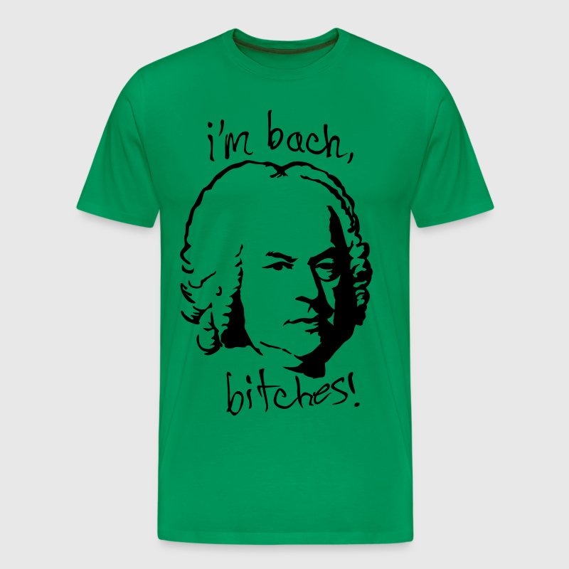 I'm bach, bitches! - Men's Premium T-Shirt