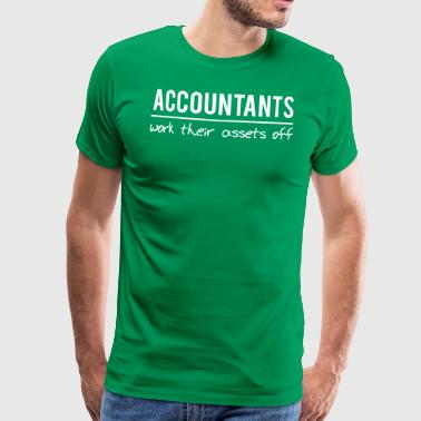 Accountants Work Their Assets Off - Men's Premium T-Shirt