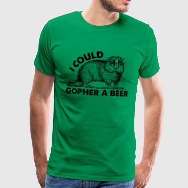 I Could Gopher a Beer. Animal & Beer Lover Gifts - Men's Premium T-Shirt