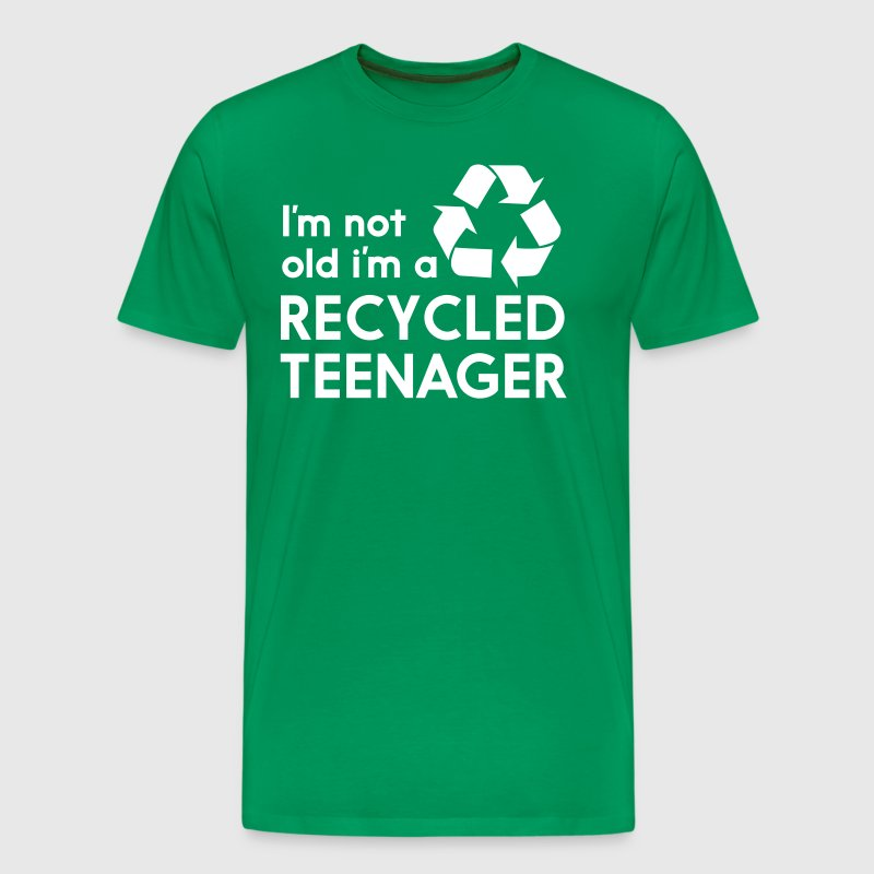 I'm Not Old I'm a Recycled Teenager - Men's Premium T-Shirt