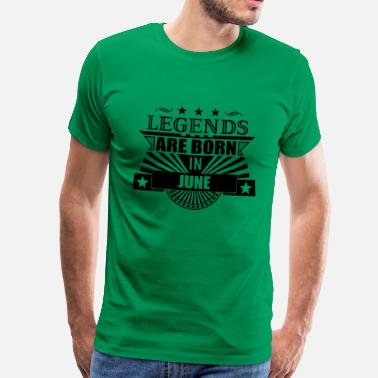Legend Are Born In June Legends are born in June  - Männer Premium T-Shirt