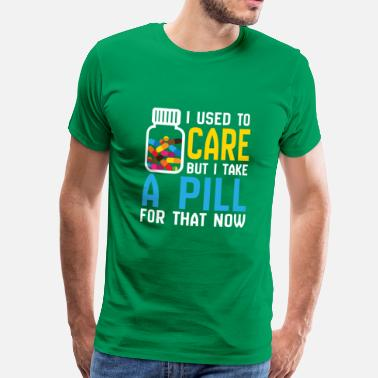Lorde I used to Care but i take a Pill for that now  - Camiseta premium hombre