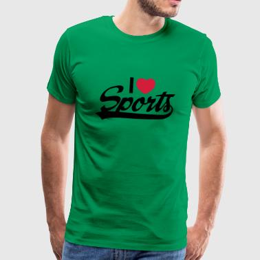 I Love Sports - T-shirt Premium Homme