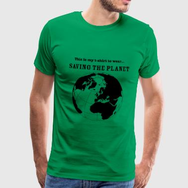 Saving The Planet - Men's Premium T-Shirt