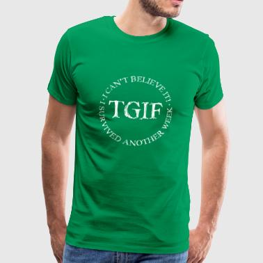 TGIF White - Men's Premium T-Shirt