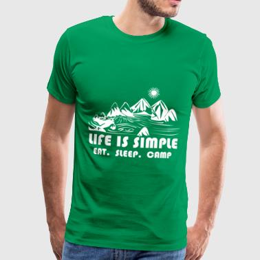 La vie est simple.Eat.Sleep.Camp. Love Camping - T-shirt Premium Homme