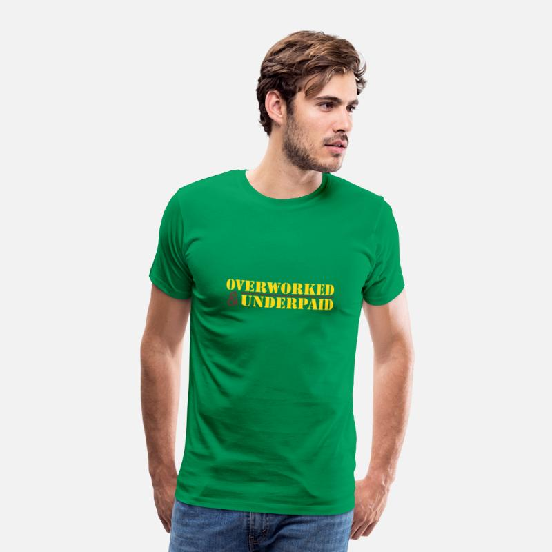 Job T-Shirts - Overworked & Underpaid - Men's Premium T-Shirt kelly green
