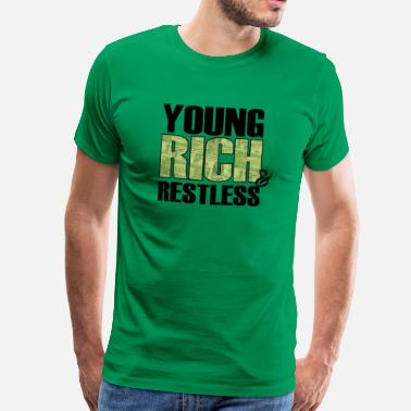 Young Money young, rich and restless - T-shirt Premium Homme