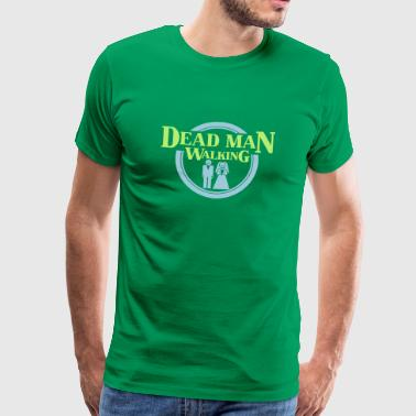 Dead Man Walking - Mannen Premium T-shirt