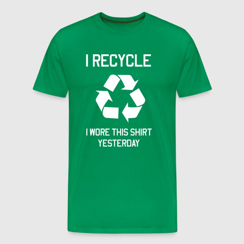 I recycle. I wore this shirt yesterday - Men's Premium T-Shirt