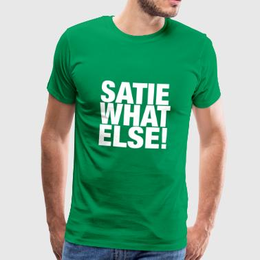 Erik Satie T-shirt funny saying - Men's Premium T-Shirt