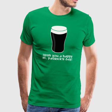 Irish you a happy St Patrick's day (dark) - Men's Premium T-Shirt
