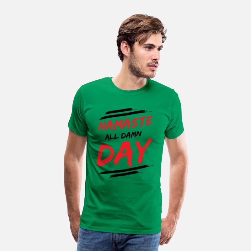 Namaste T-Shirts - NAMASTE - ALL DAMN DAY! - Men's Premium T-Shirt kelly green