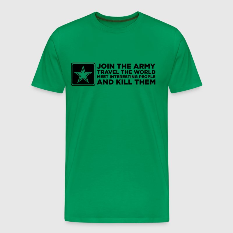 The army - Travel the world and kill people! - Men's Premium T-Shirt