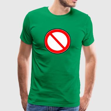 Prohibition sign prohibited prohibition - Men's Premium T-Shirt