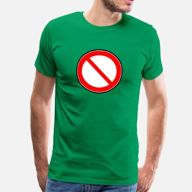 Prohibition Sign Prohibition sign prohibited prohibition - Men's Premium T-Shirt