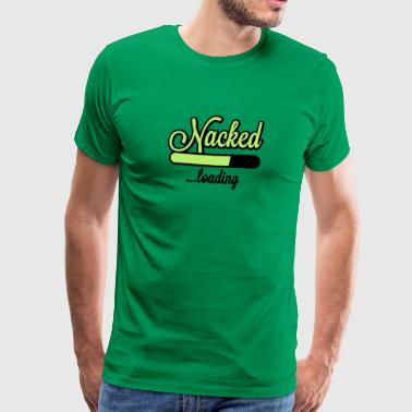 Nacked Nacked loading | lade nackt - Men's Premium T-Shirt