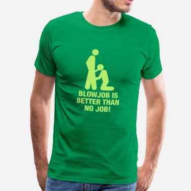 Dirty Sayings blowjob_no_job - Men's Premium T-Shirt