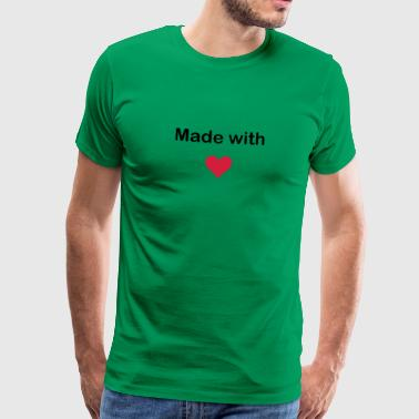 MADE WITH HEART - LOVE - Mannen Premium T-shirt
